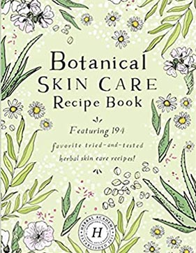 Botanical Skin Care Recipe Book By The Herbal Academy