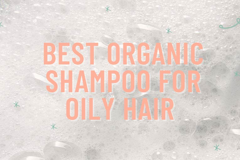 Best Organic Shampoo For Oily Hair